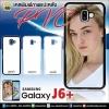 เคส PVC พิมพ์ภาพแปะหลัง Samsung Galaxy J6+